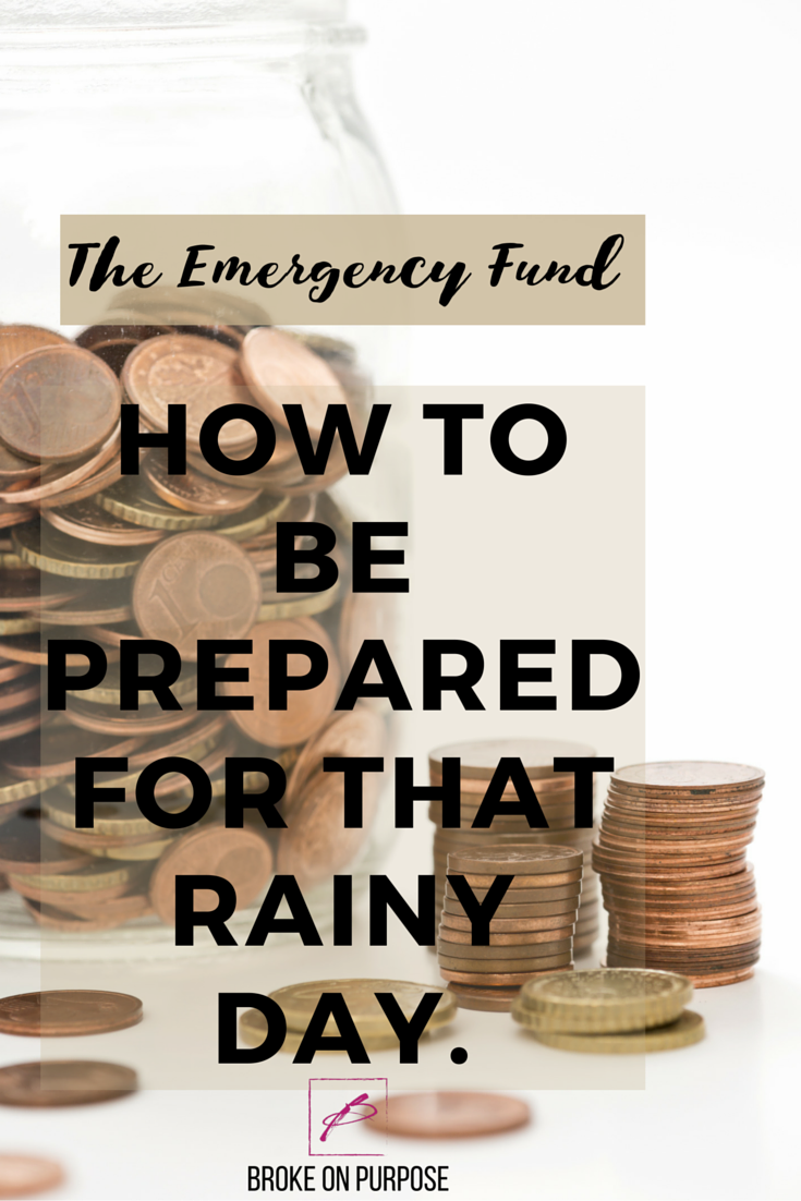 How an Emergency fund can prepare you for that rainy day.- www.brokeonpurpose.com
