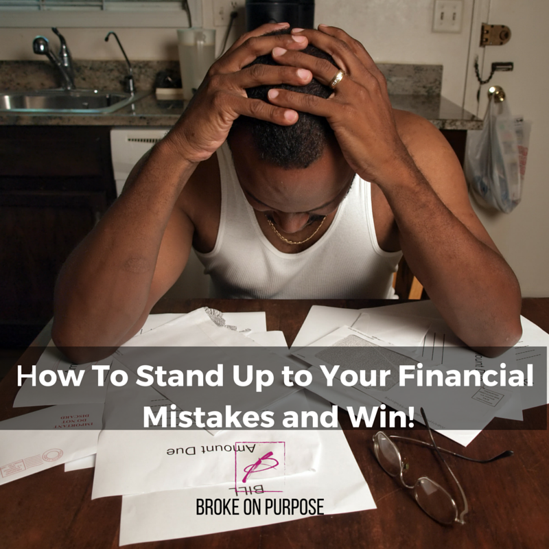 How to stand up to your financial mistakes and win.