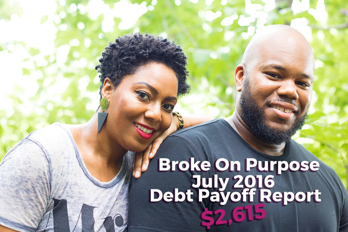 July 2016 Broke on Purpose Debt Payoff Report