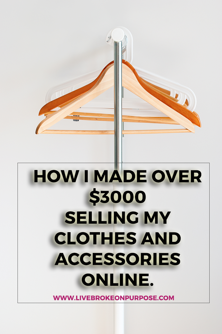 How I made over $3000 selling my clothes and accessories online. www.livebrokeonpurpose.com