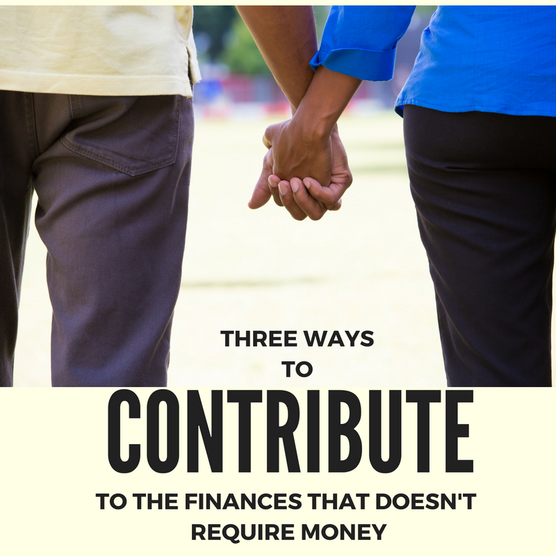 Three ways to contribute to the finances that doesn't require money. | Live Broke on Purpose