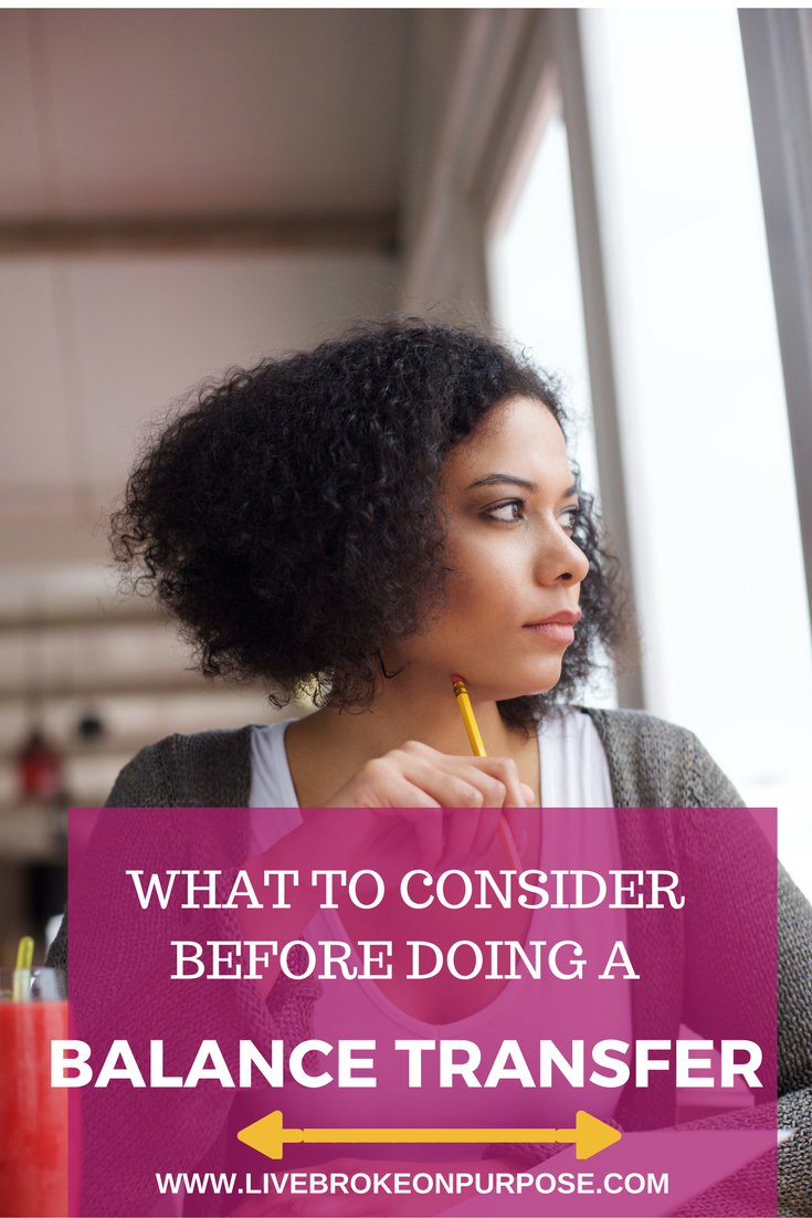 What to consider before doing a balance transfer www.livebrokeonpurpose.com