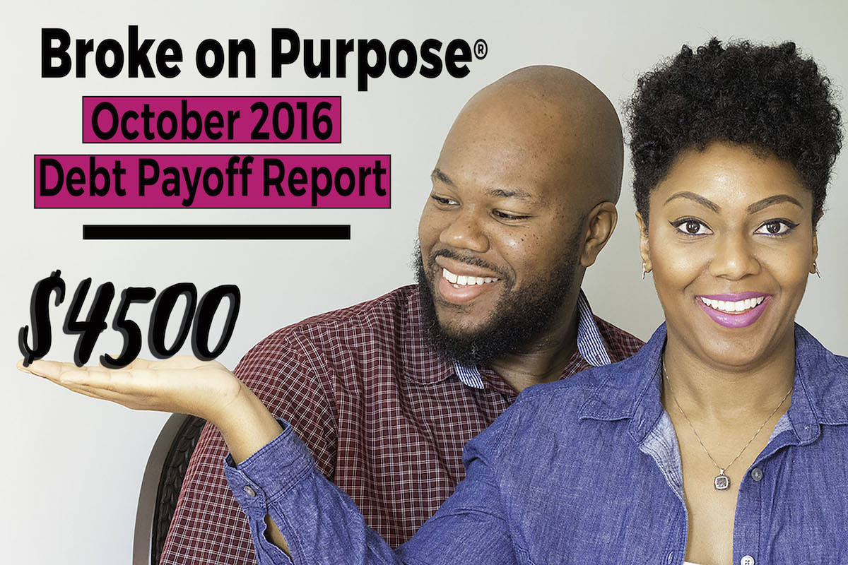 Broke on Purpose October 2016 Debt Payoff Report