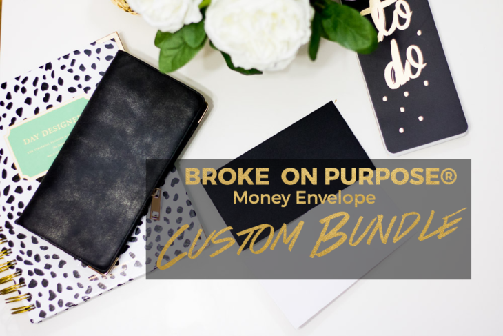 Broke on Purpose Money Envelope Custom Bundle