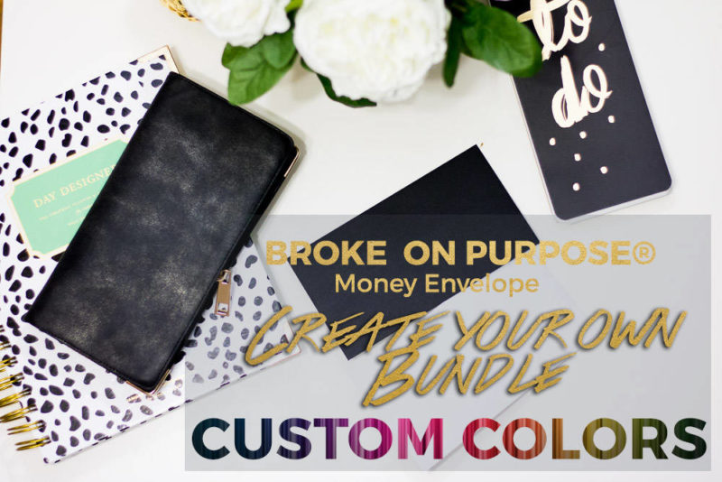 LIVE BROKE ON PURPOSE CUSTOM COLOR CREATE YOUR OWN MONEY ENVELOPE SET