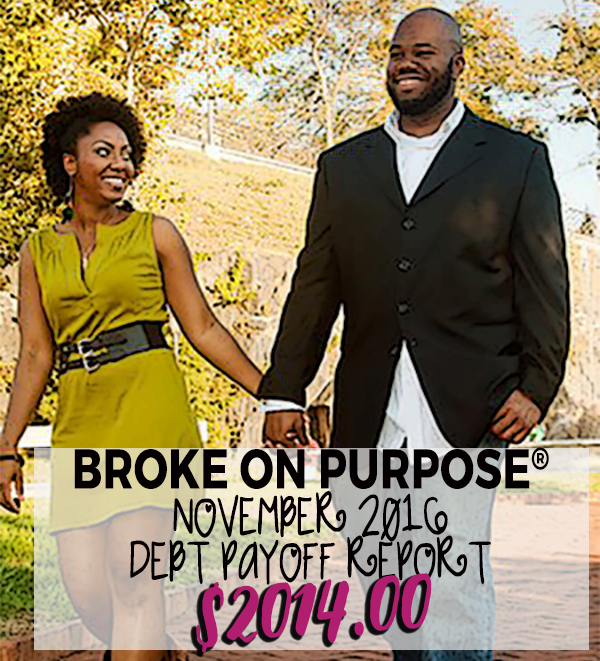 November 2016 Broke on Purpose Debt Payoff Report www.livebrokeonpurpose.com