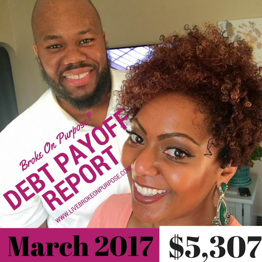 Broke on Purpose March 2017 Debt Payoff Report