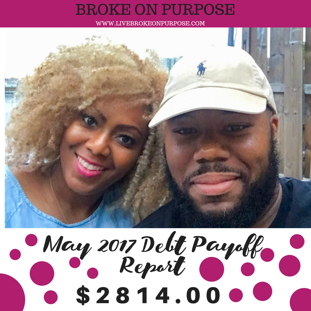 May 2017 Broke on Purpose Debt Payoff Report www.livebrokeonpurpose.com #brokeonpurpose