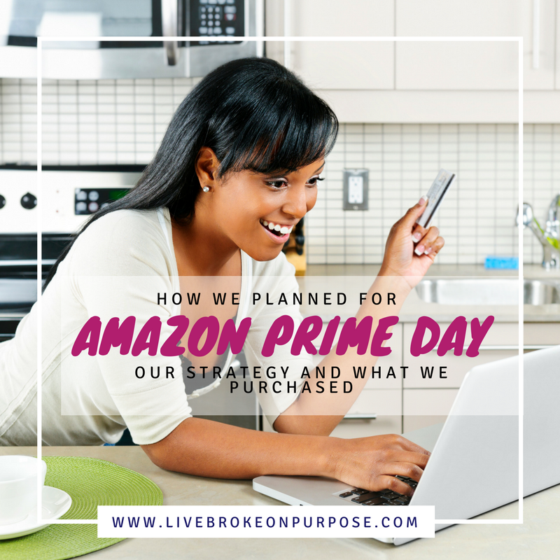 Our Amazon Prime Day Strategy www.livebrokeonpurpose.com