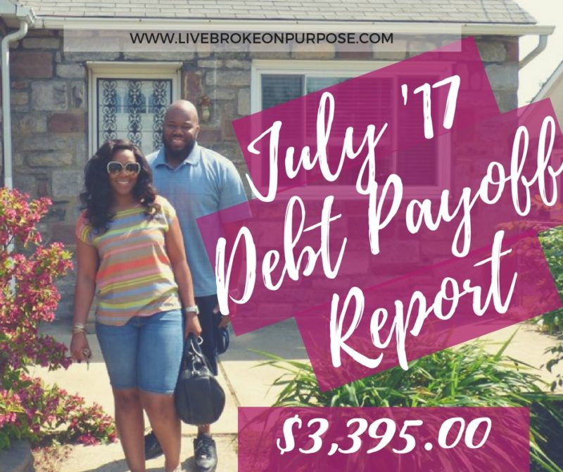 Broke on Purpose July 2017 Debt Payoff Report