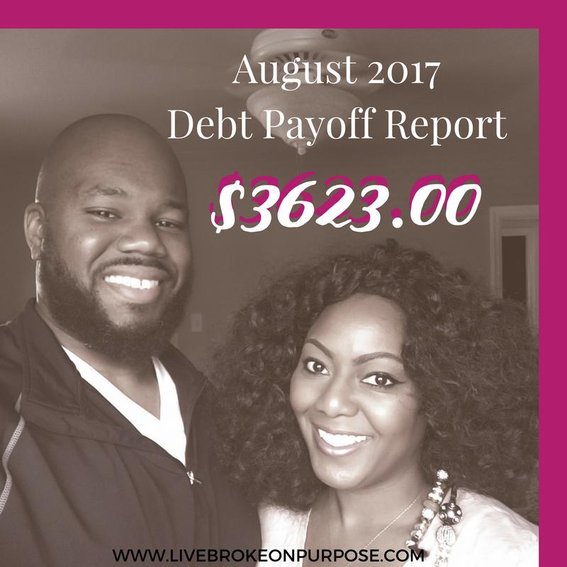 August 2017 Debt Payoff Report www.livebrokeonpurpose.com