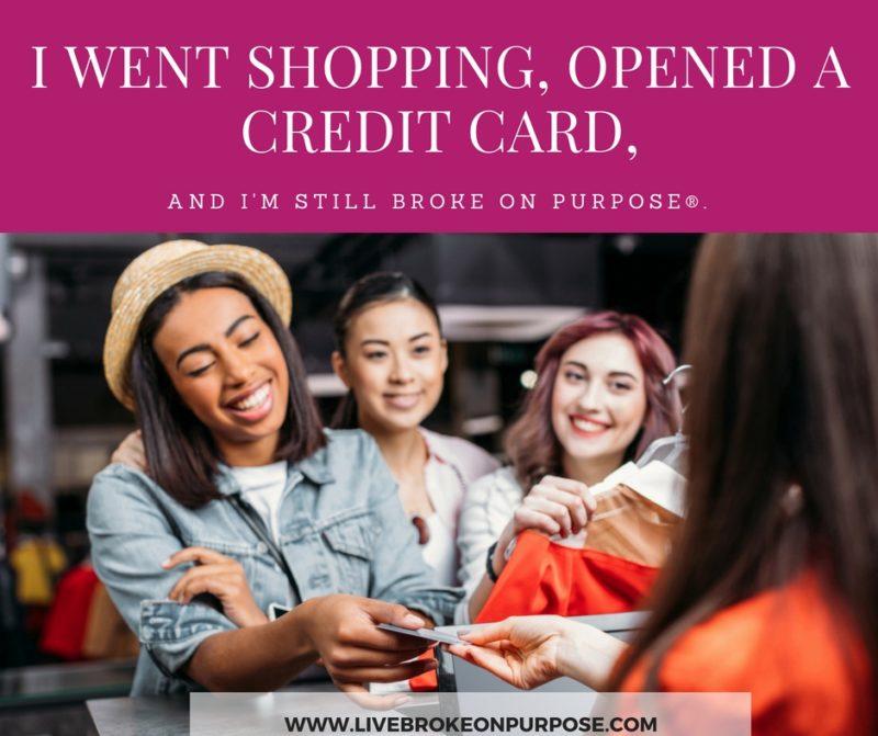 I Opened a Credit Card www.livebrokeonpurpose.com
