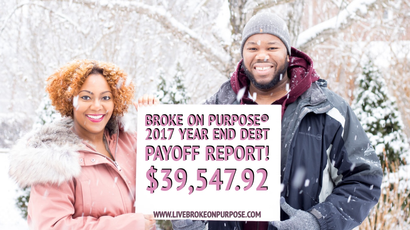 Broke on Purpose 2017 Year End Debt Payoff Report