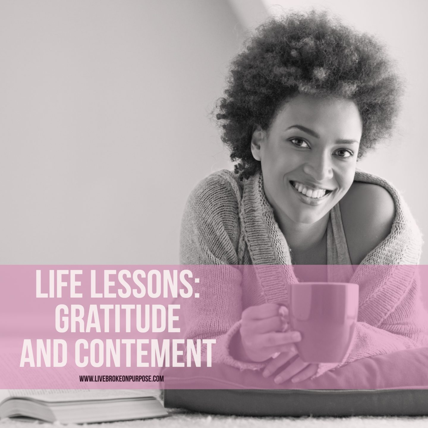 Life Lessons: Contentment and Gratitude
