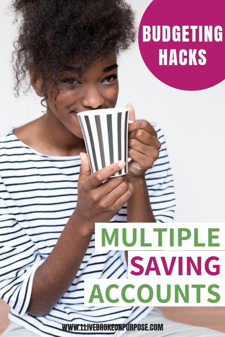 BUDGETING HACKS: MULTIPLE SAVINGS ACCOUNTS - Broke On Purpose®